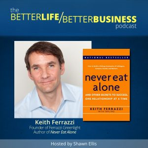 Keith Ferrazzi Interview - Never Eat Alone